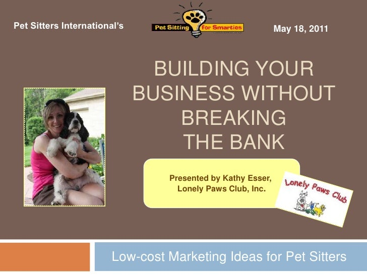 Low-Cost Marketing for Pet Sitters (PSI's May 2011 Pet Sitting for Smarties© Webinar)