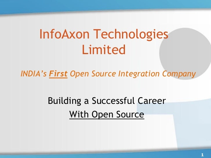 InfoAxon Technologies            Limited INDIA's First Open Source Integration Company          Building a Successful Care...