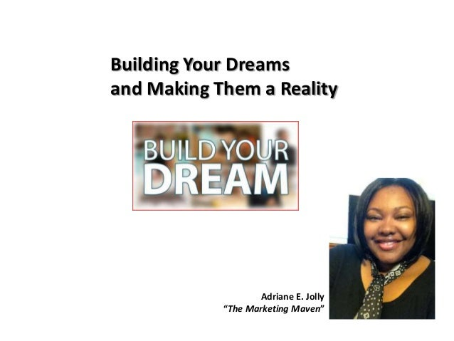 """Adriane E. Jolly """"The Marketing Maven"""" Building Your Dreams and Making Them a Reality"""