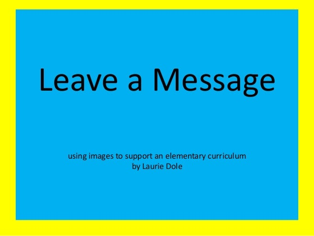 Leave a Message using images to support an elementary curriculum by Laurie Dole