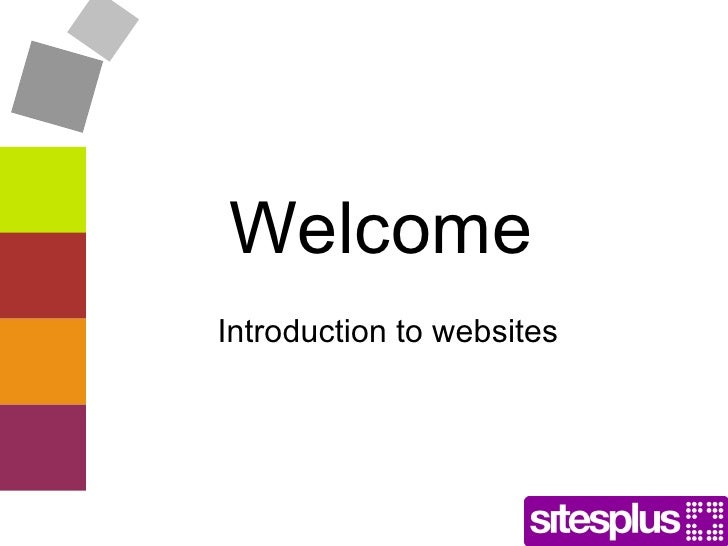 Welcome Introduction to websites