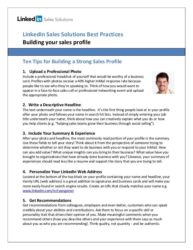 LinkedIn Sales Solutions Best Practices Building your sales profile Ten Tips for Building a Strong Sales Profile 1. Upload...