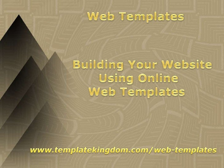 Web Templates<br />   Building Your Website Using Online Web Templates<br />www.templatekingdom.com/web-templates<br />
