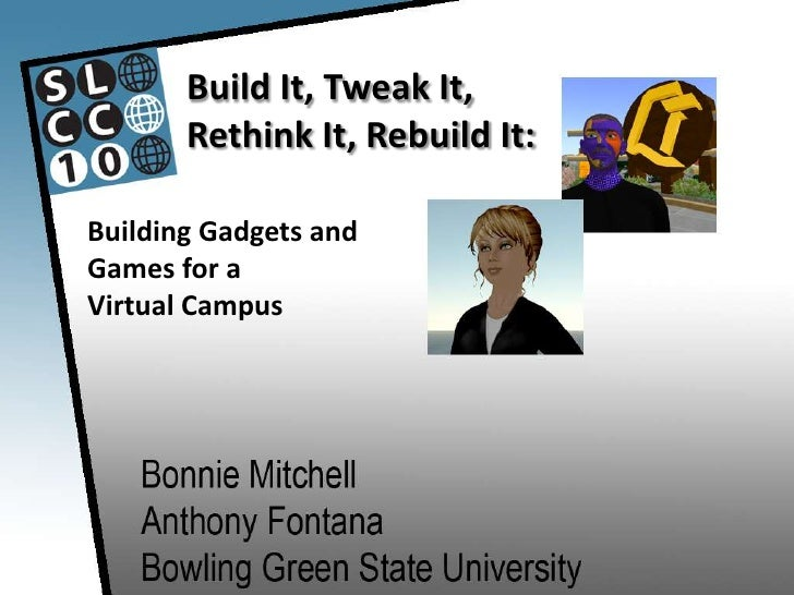 Build It, Rethink It, Tweak It, Rebuild it SLCC 2010