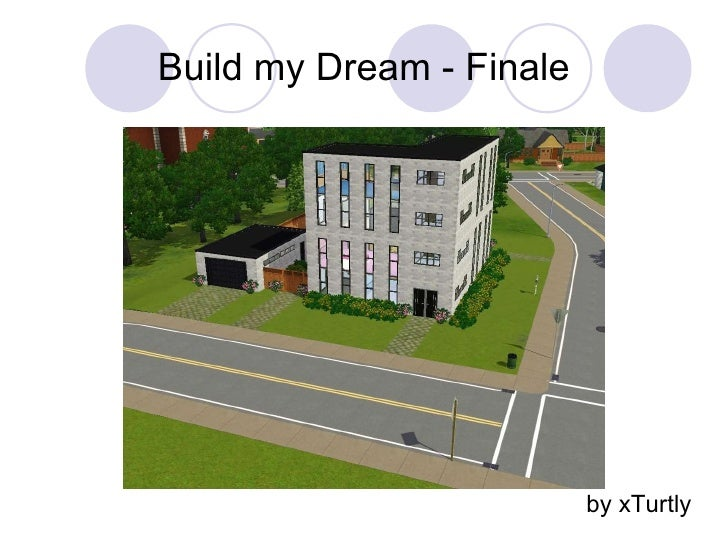 Build my Dream - Finale by xTurtly