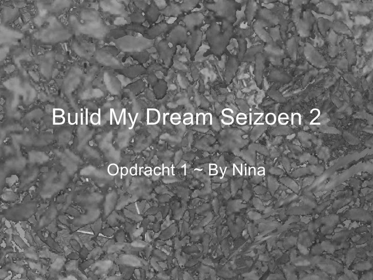Build My Dream Seizoen 2 Opdracht 1 ~ By Nina