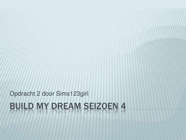 Build my dream seizoen 4 opdracht 2