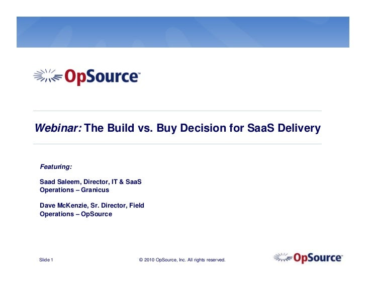 Webinar: The Build vs. Buy Decision for SaaS Delivery Featuring: Saad Saleem, Director, IT & SaaS Operations – Granicus Da...