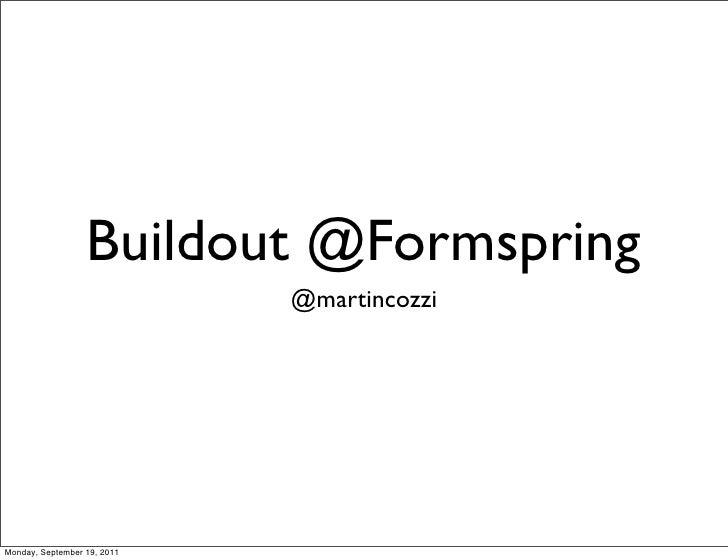 Buildout @Formspring                             @martincozziMonday, September 19, 2011