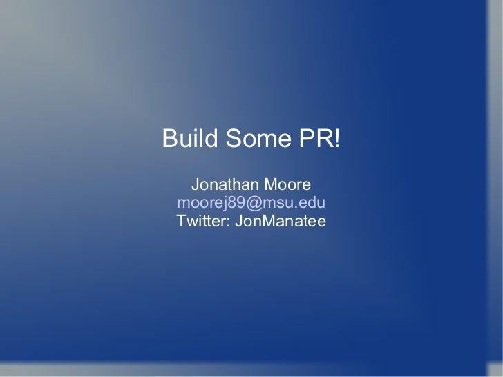 Build some PR!