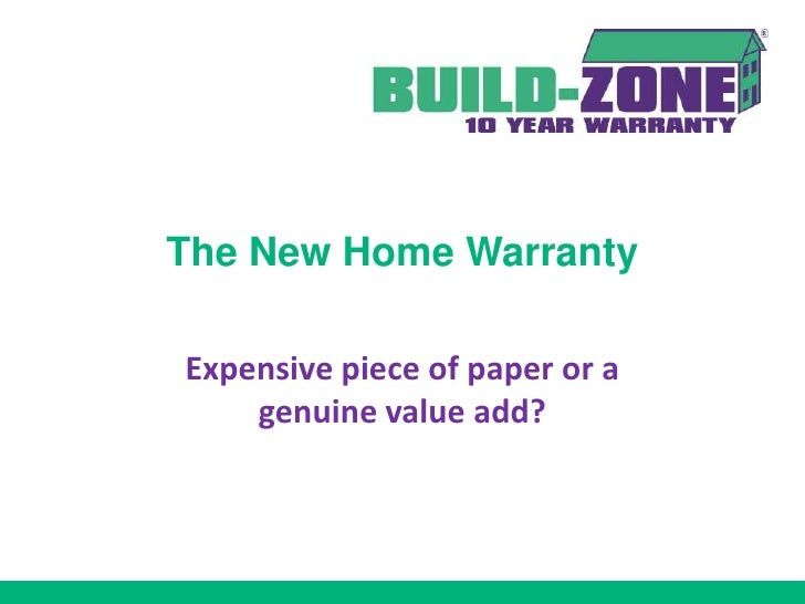 The New Home WarrantyExpensive piece of paper or a    genuine value add?