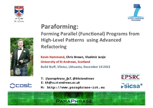Paraforming:	     Forming	   Parallel	   (Func2onal)	   Programs	   from	    High-­‐Level	   Pa:erns	   	   using	   Advan...