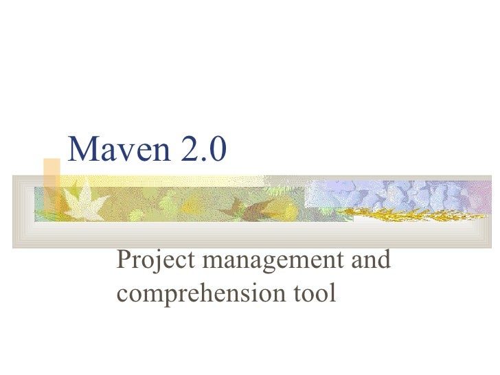 Maven 2.0 - Project management and comprehension tool