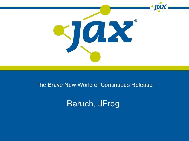The Brave New World of Continuous Release - Baruch Sadogursky