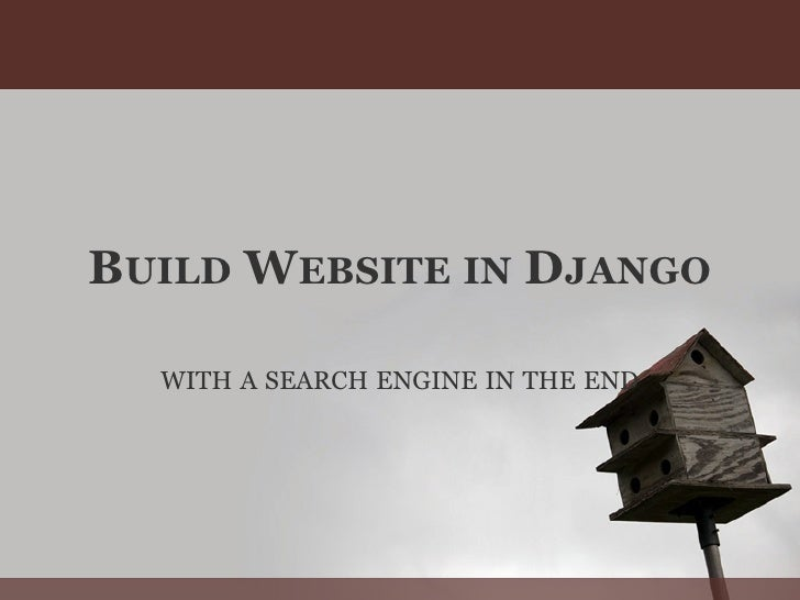 BUILD WEBSITE IN DJANGO    WITH A SEARCH ENGINE IN THE END