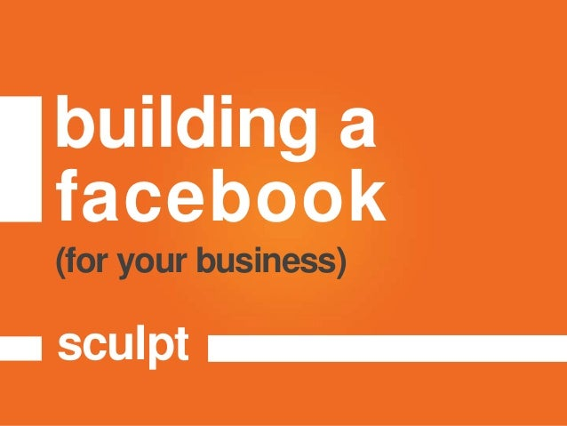 building afacebooksculpt(for your business)