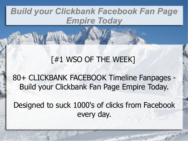 Build your Clickbank Facebook Fan Page              Empire Today          [#1 WSO OF THE WEEK]80+ CLICKBANK FACEBOOK Timel...