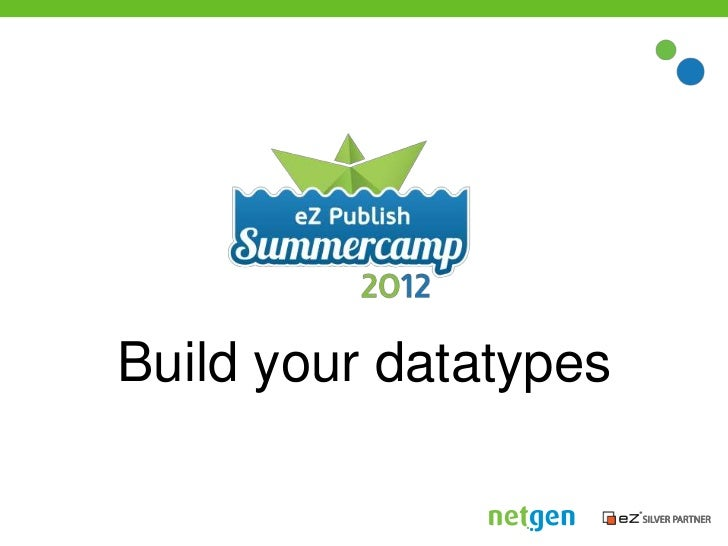 Build your datatypes