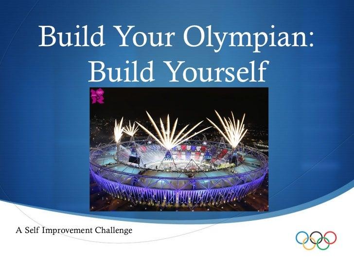 Build Your Olympian:         Build YourselfA Self Improvement Challenge                               