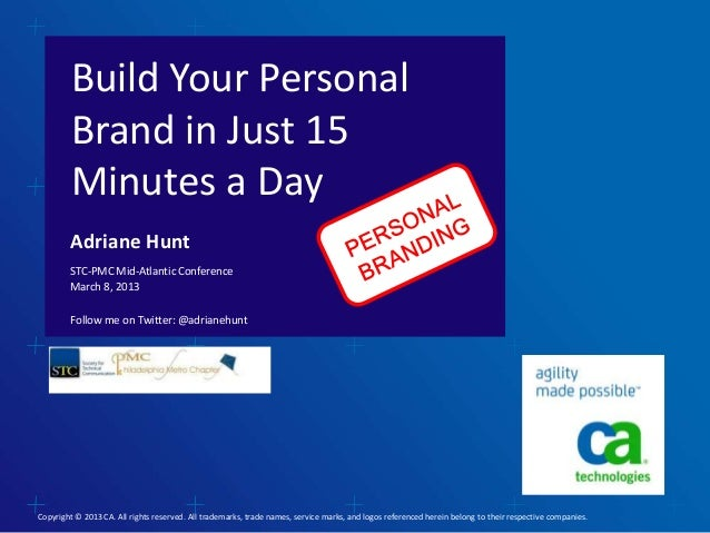 Build Your Personal         Brand in Just 15         Minutes a Day        Adriane Hunt        STC-PMC Mid-Atlantic Confere...
