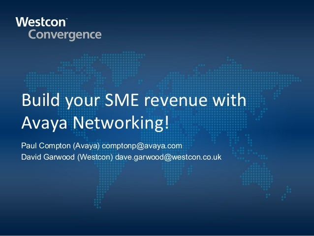 Build your SME revenue with Avaya Networking!