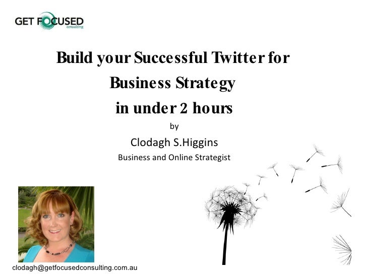 Build your successful twitter for business strategy in under 2 hours september 2010
