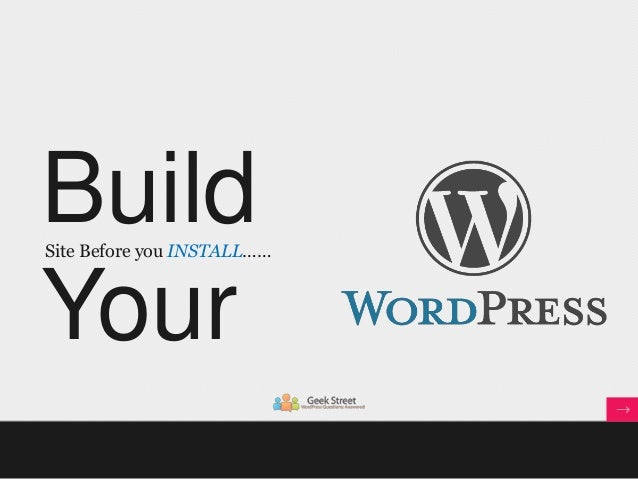 Build your website before you install wordpress.