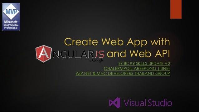 Create Web App with and Web API ZZ BC#9 SKILLS UPDATE V2 CHALERMPON AREEPONG (NINE) ASP.NET & MVC DEVELOPERS THAILAND GROU...