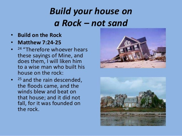 Build Your House On Solid Rock