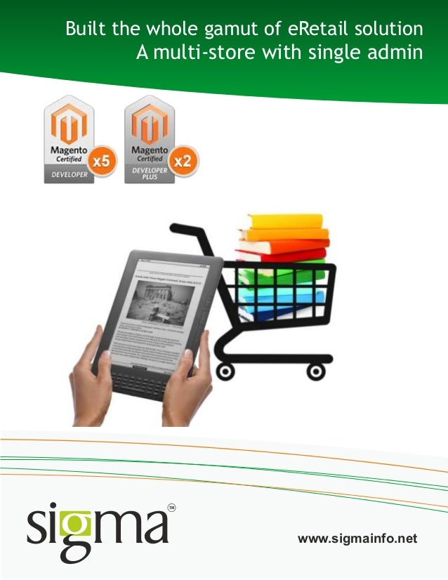 Built the whole gamut of eRetail solution A multi-store with single admin www.sigmainfo.net