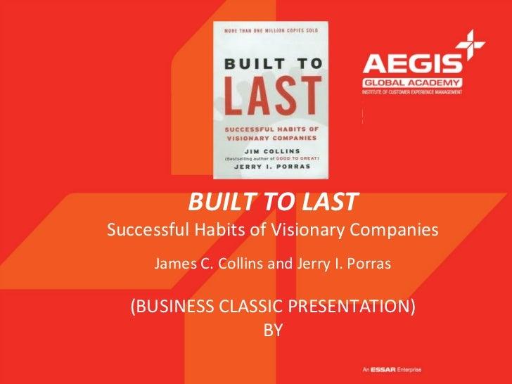"""Built to last"" Business Classics Presentation by Mr.James C.Collins & Mr.Jerry I.Porras"