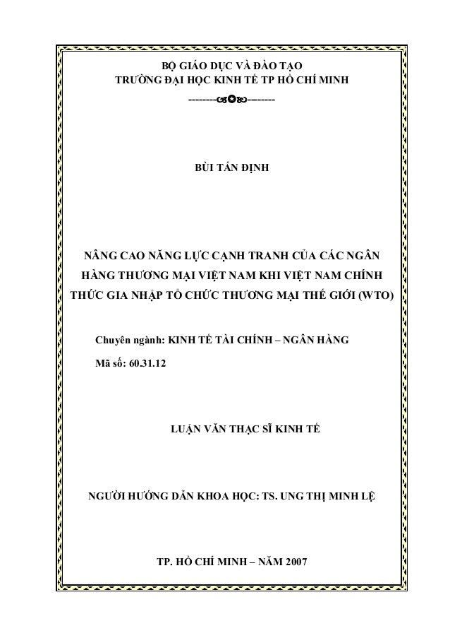 BỘ GIÁO DỤC VÀ ĐÀO TẠO TRƯỜNG ĐẠI HỌC KINH TẾ TP HỒ CHÍ MINH -------- -------- BÙI TẤN ĐỊNH NÂNG CAO NĂNG LỰC CẠNH TRANH C...