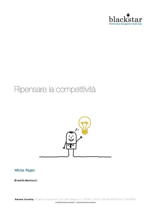 Ripensare la competitività White Paper Brunello Menicucci Blackstar Consulting di B. Menicucci | Via Abetone 47, Lido | 55...