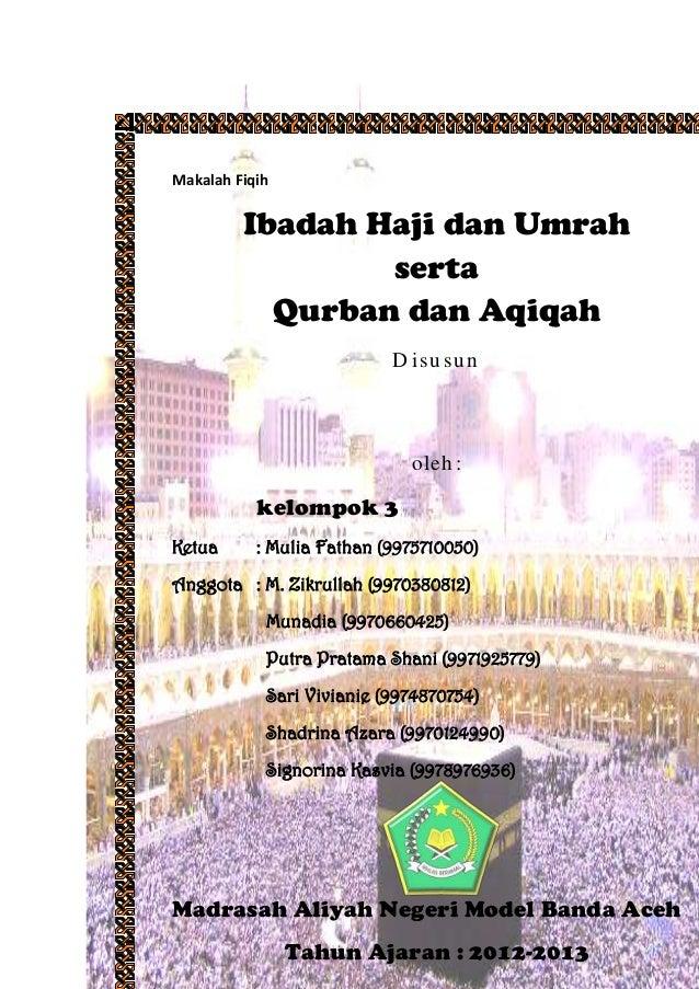 Makalah Fiqih Ibadah Haji dan Umrah serta Qurban dan Aqiqah D isu su n oleh : kelompok 3 Ketua : Mulia Fathan (9975710050)...