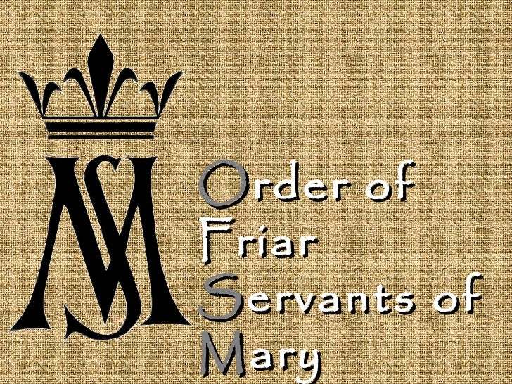 O rder of Friar  S ervants of  M ary