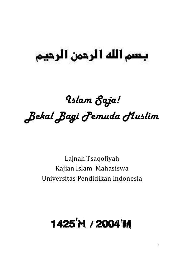 Islam Saja!Bekal Bagi Pemuda Muslim         Lajnah Tsaqofiyah      Kajian Islam Mahasiswa  Universitas Pendidikan Indonesi...