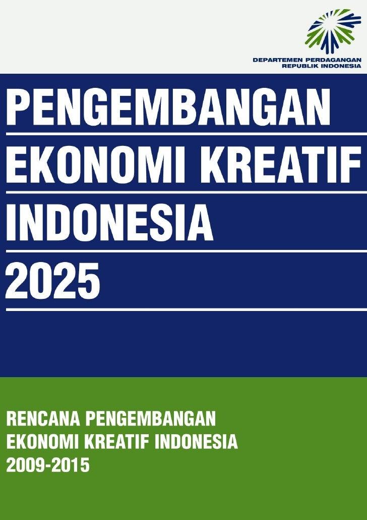 Buku 2 Rencana Pengembangan Ekonomi Kreatif Indonesia 2009 2015