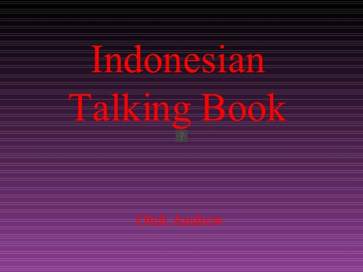 Oleh Andrew Indonesian Talking Book