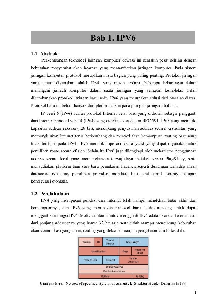 Bab 1. IPV61.1. Abstrak     Perkembangan teknologi jaringan komputer dewasa ini semakin pesat seiring dengankebutuhan masy...