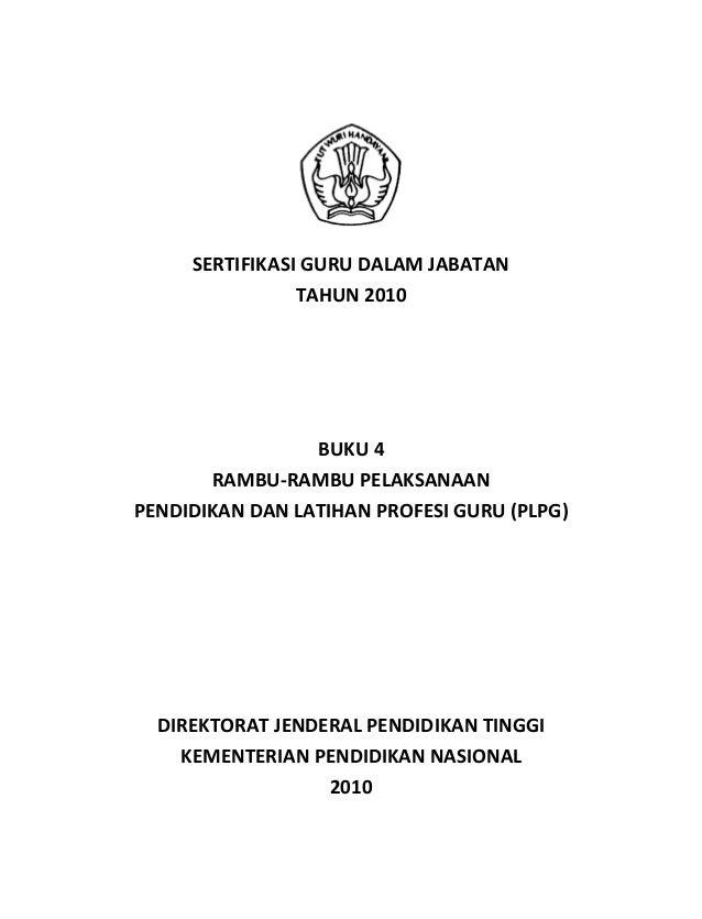 SERTIFIKASI GURU DALAM JABATAN                TAHUN 2010                 BUKU 4       RAMBU-RAMBU PELAKSANAANPENDIDIKAN DA...