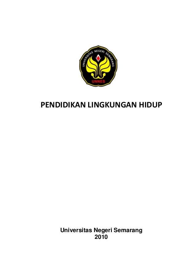 PENDIDIKAN LINGKUNGAN HIDUP Universitas Negeri Semarang 2010
