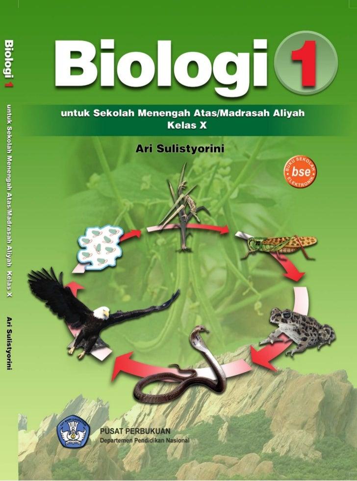 Biologi 1untuk Sekolah Menengah Atas/Madrasah Aliyah                 Kelas X                  Penulis             Ari Suli...