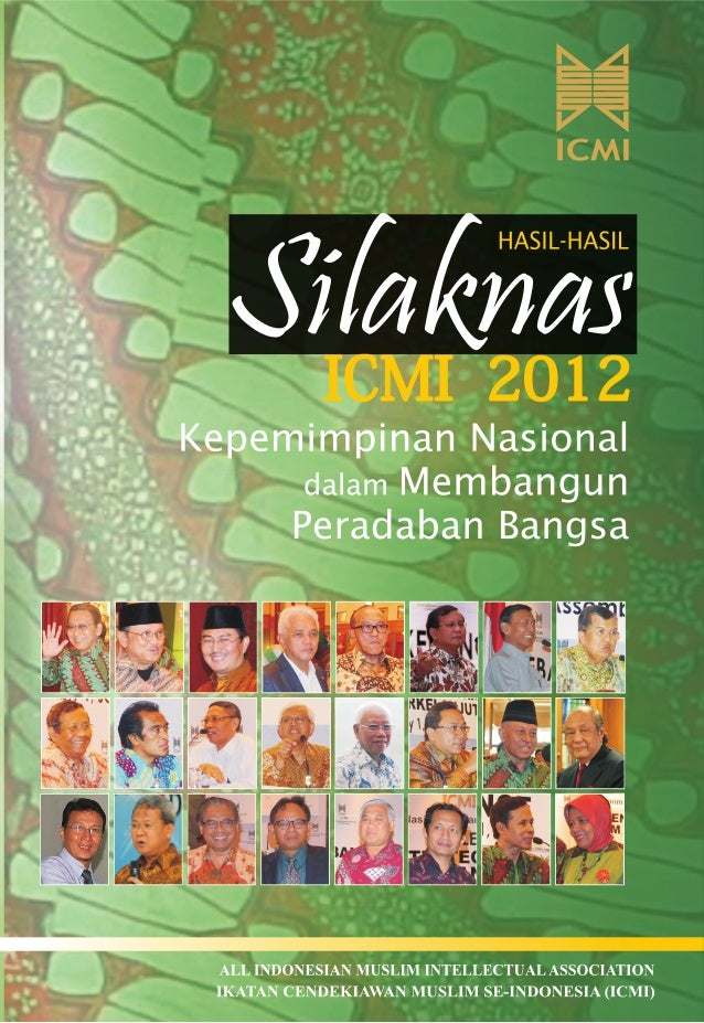 HASIL-HASIL SILATURAHMI KERJA NASIONAL IKATAN CENDEKIAWAN MUSLIM SE-INDONESIA (SILAKNAS - ICMI) JAKARTA, 17-20 DESEMBER 20...