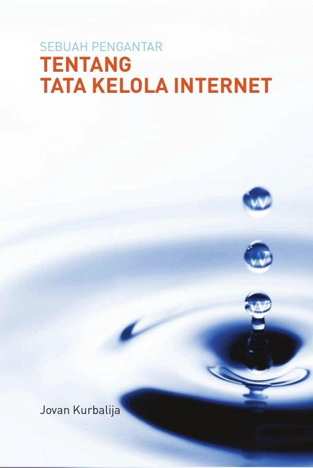 SEBUAH PENGANTAR TENTANG TATA KELOLA INTERNET Jovan Kurbalija