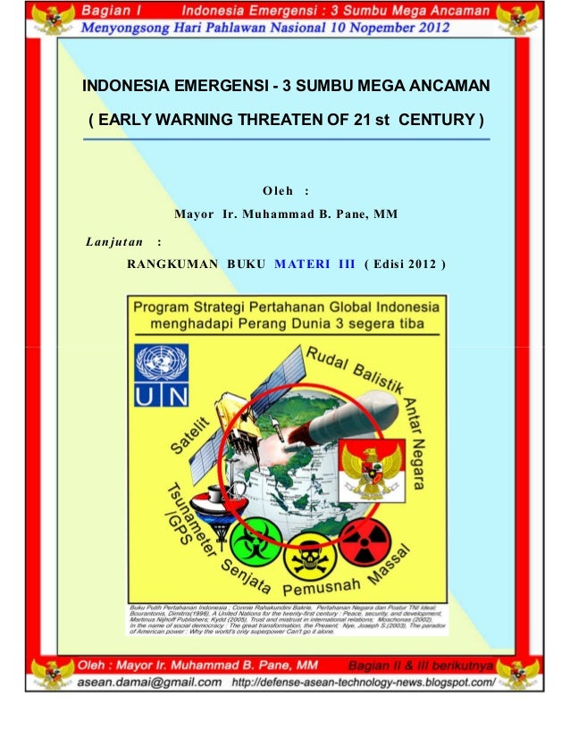 1 INDONESIA EMERGENSI - 3 SUMBU MEGA ANCAMAN ( EARLY WARNING THREATEN OF 21 st CENTURY ) O leh : Mayor Ir. Muhammad B. Pan...