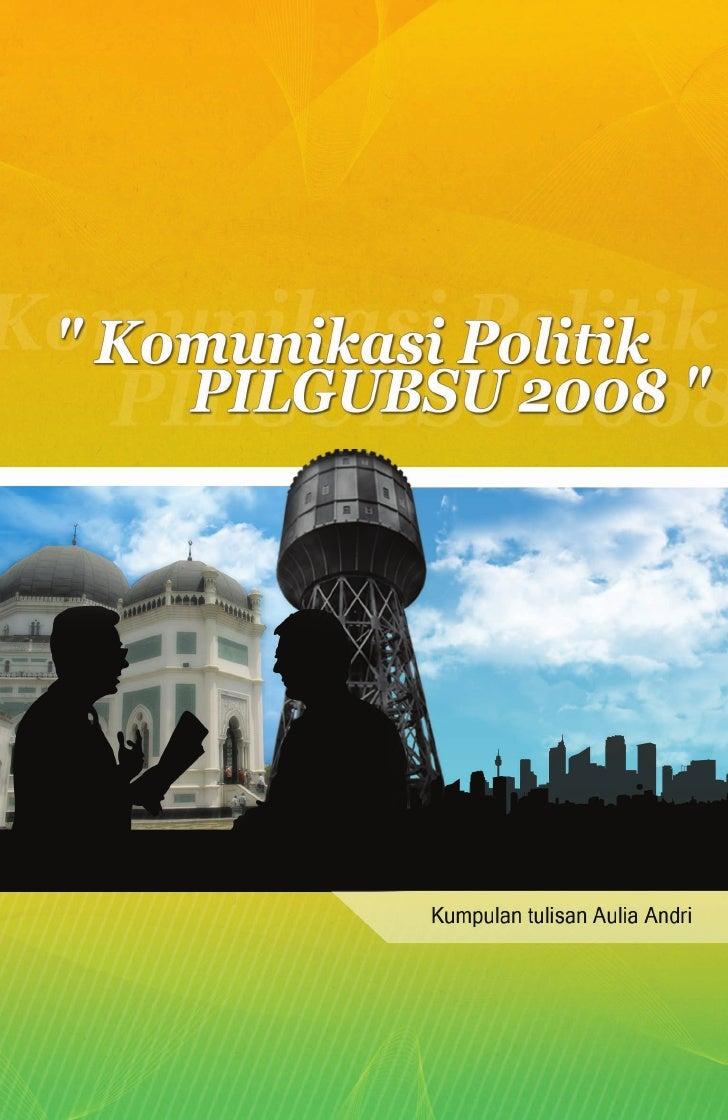 Komunikasi Politik Pilgubsu 2008