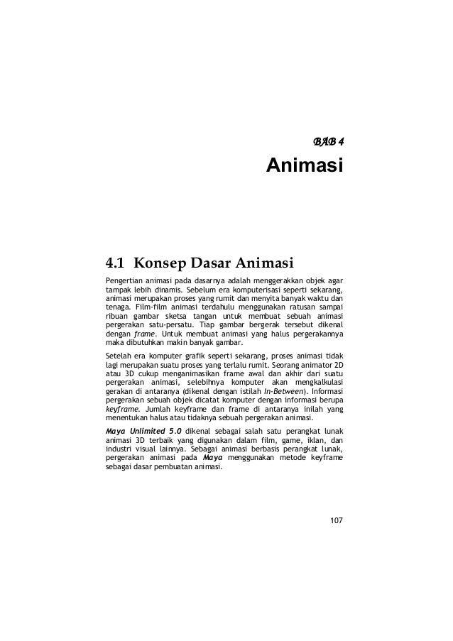 BAB 4                                             Animasi4.1 Konsep Dasar AnimasiPengertian animasi pada dasarnya adalah m...