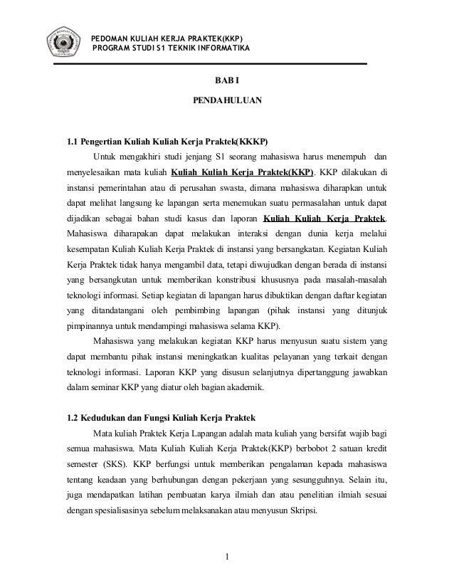 PEDOMAN KULIAH KERJA PRAKTEK(KKP) PROGRAM STUDI S1 TEKNIK INFORMATIKA BAB I PENDAHULUAN 1.1 Pengertian Kuliah Kuliah Kerja...
