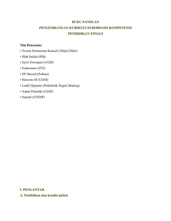 BUKU PANDUAN<br />PENGEMBANGAN KURIKULUM BERBASIS KOMPETENSI<br />PENDIDIKAN TINGGI<br />Tim Penyusun:<br />• Tresna Derma...