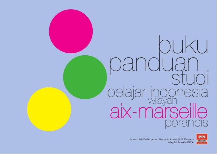 Buku panduan studi pelajar indonesia di perancis ppi marseille 2012